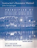 Instructor's Resource Manual for Principles of Operations Management Fifth Edition and Operations Management Seventh Edition (0131019341) by John Swearingen
