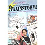 Brainstorm!: The Stories of Twenty American Kid Inventorsby Tom Tucker