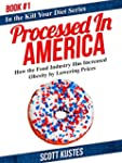 Processed In America: How the Food In...