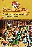 El Misterioso Manuscrito de Nostrarratus (Geronimo Stilton (Spanish)) (Spanish Edition)