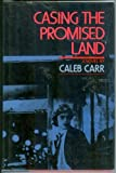 Casing the Promised Land (0060107073) by Carr, Caleb