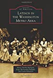 Latinos in the Washington Metro Area (Images of America Series)