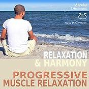 Relaxation and Harmony - Progressive Muscle Relaxation | [Franziska Diesmann]