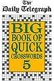 Daily Telegraph Big Book of Quick Crosswords