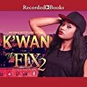 The Fix 2 Audiobook by  K'wan Narrated by Soozi Cheyenne