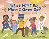 What Will I Be When I Grow Up?: How God Made Me Somebody Special (0736924361) by Snyder, Susan