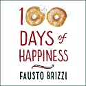 100 Days of Happiness: A Novel Audiobook by Fausto Brizzi Narrated by Edoardo Ballerini