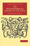 img - for The Philosophical Theory of the State (Cambridge Library Collection - Philosophy) book / textbook / text book