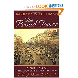 The Proud Tower: A Portrait of the World Before the War, 1890-1914 [Paperback]
