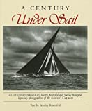 img - for By Stanley Rosenfeld A Century Under Sail (Maritime) [Hardcover] book / textbook / text book