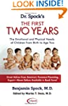Dr. Spock's The First Two Years: The...