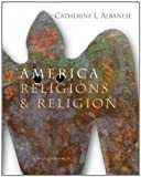 img - for By Catherine L. Albanese America: Religions and Religion (4th Edition) book / textbook / text book