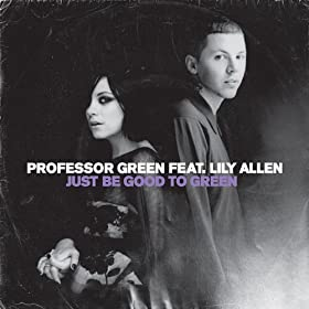 Just Be Good To Green [Explicit]