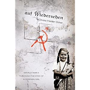 auf Wiedersehen: WWII through the eyes of a German Girl