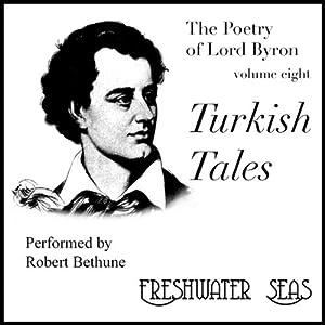 The Poetry of Lord Byron, Volume VIII: Turkish Tales | [George Gordon Byron]