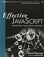 Effective JavaScript: 68 Specific Ways to Harness the Power of JavaScript (Effective Software Development)