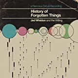 History of Forgotten Thingsby Jed Whedon and the...