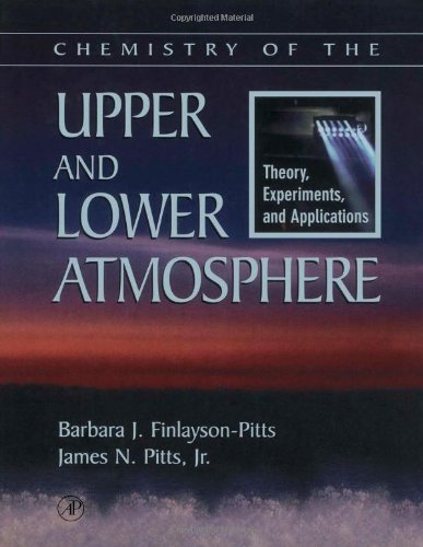Chemistry of the Upper and Lower Atmosphere: Theory, Experiments, and Applications PDF