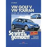 """VW Golf V 10/03-9/08+VW Touran I 3/03-9/06+VW Golf Plus 1/05-2/09+VW Jetta 8/05-9/08: So wird's gemacht - Band 133von """"R�diger Etzold"""""""