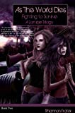 Fighting to Survive  (As The World Dies: A Zombie Trilogy #2)