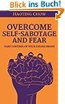 Overcome Fear and Self-Sabotage - Tak...