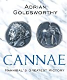 Cannae: Hannibal's Greatest Victory (Phoenix Press) (0753822598) by Goldsworthy, Adrian