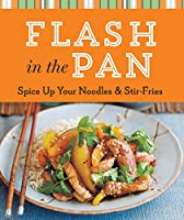 Flash in the Pan: Spice Up Your Noodles & Stir Fries