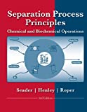 Separation Process Principles: Chemical and Biochemical Operations
