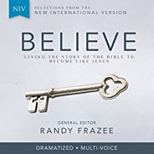 Believe, NIV: Living the Story of the Bible to Become Like Jesus (       UNABRIDGED) by Randy Frazee Narrated by Maria Katayama, Van Tracy