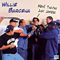 Hey! They're Just Jokes!  by Willie Barcena