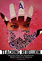 Teaching Rebellion: Stories from the Grassroots Mobilization in Oaxaca (PM Press)