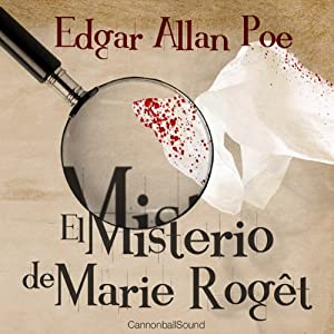 El Misterio de Marie Roget [The Mystery of Marie Rogêt] | [Edgar Allan Poe]