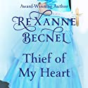 Thief of My Heart Audiobook by Rexanne Becnel Narrated by Dina Pearlman