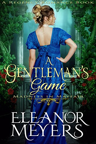 A Gentleman's Game (Madness in Mayfair) (A Regency Romance Book)