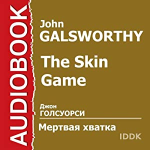 The Skin Game [Russian Edition] | [John Galsworthy]