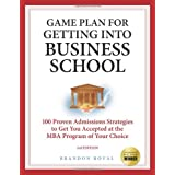 Secrets to Getting Into Business School: 100 Proven Admissions Strategies to Get You Accepted at the MBA Program of Your Dreamsby Brandon Royal