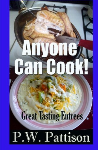 Anyone Can Cook!: Great Tasting Entrees