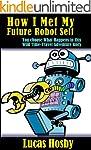 How I Met My Future Robot Self: You C...