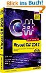Jetzt lerne ich Visual C# 2012 - Das...