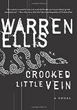 Crooked Little Vein: A Novel (0060723939) by Ellis, Warren