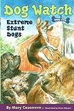 Extreme Stunt Dogs (Dog Watch)