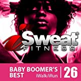 iSweat Fitness Music Vol. 26: Baby Boomer's Best (145 BPM For Running, Walking, Elliptical, Treadmill, Aerobics, Workout)