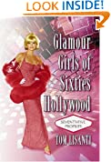 Glamour Girls of Sixties Hollywood: Seventy-Five Profiles