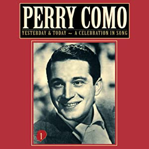 Perry Como - Perry Como Yesterday & Today #1 - A Celebration in Song