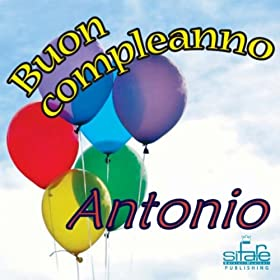 Amazon.com: Tanti auguri a te (Auguri Antonio): Michael & Frencis: MP3
