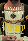 David Starkey Henry: Virtuous Prince