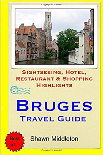 Bruges Travel Guide: Sightseeing, Hotel, Restaurant & Shopping Highlights