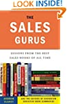 The Sales Gurus: Lessons from the Bes...