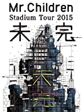 Mr.Children Stadium Tour 2015 未完|Mr.Children