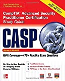img - for CASP CompTIA Advanced Security Practitioner Certification Study Guide: Exam Cas-001 (Certification Press) Pap/Cdr by Conklin, Wm. Arthur, White, Gregory, Williams, Dwayne (2012) Paperback book / textbook / text book